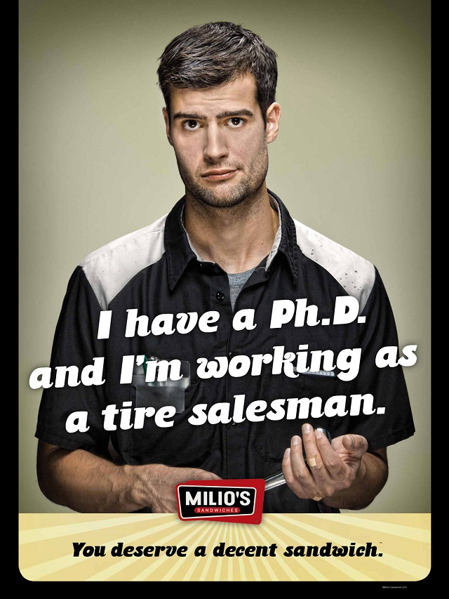 I have a PhD and I am working as a tire salesman